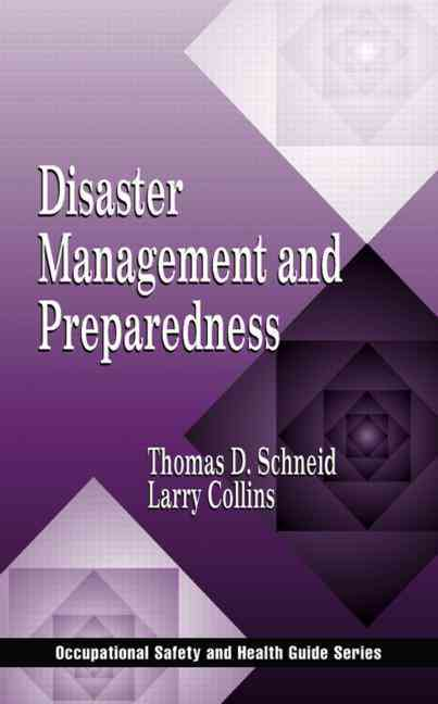 Disaster Management and Preparedness By Schneid, Thomas D./ Collins, Larry