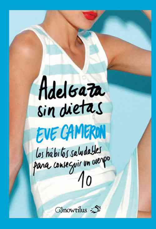 Adelgaza sin dietas/ Lose Weight and Stay Slim By Cameron, Eve